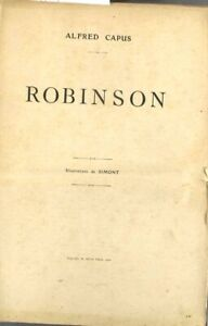 CAPUS Alfred Robinson. Roman paru en feuilleton de mai à juillet 1910