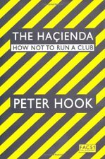 The Hacienda: How Not to Run a Club,Peter Hook