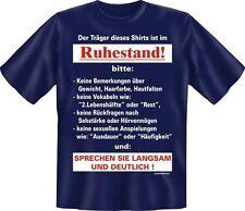 T-Shirt Der Träger d. Shirts .. Ruhestand  S M L XL XXL