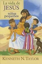 NEW La Vida de Jesús para ninos pequenos (Spanish Edition) by Kenneth N. Taylor