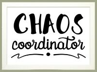 CHAOS COORDINATOR A4 Framed Print Art Teacher Assistant Gift in WHITE WOOD FRAME
