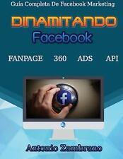 Dinamitando Facebook : Guía Completa de Facebook Marketing by Antonio...