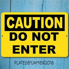 """Caution Do Not Enter Sign All Aluminum man cave woman cave 8"""" x 12"""" New w/ Holes"""