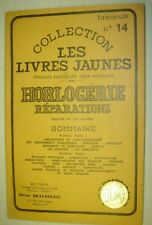 LES RÉPARATIONS D'HORLOGERIE N°14 COLLECTION LES LIVRES JAUNES PAR O.BEAUSOLEIL