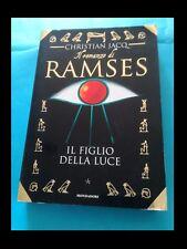 CHRISTIAN JACQ: IL ROMANZO DI RAMSES IL FIGLIO DELLA LUCE (1° ed. Mondadori)