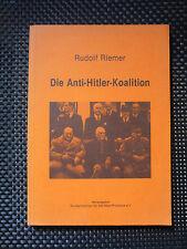 Rudolf Riemer - Die Anti Hitler Koalition
