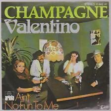 """7"""" Champagne Valentino / Ain`t No Fun To Me 70`s Ariola"""