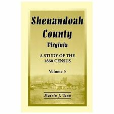 Shenandoah County, Virginia : A Study of the 1860 Census with Supplemental...