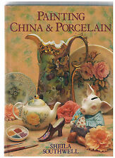 Painting China & Porcelain, Sheila Southwell,0864389930