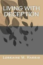Living with Deception by Lorraine Harris (2014, Paperback)