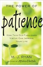 New, The Power of Patience: How This Old-Fashioned Virtue Can Improve Your Life,