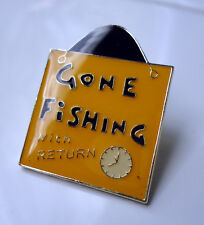 ZP120 Fisherman Coarse Sea Angler Fly Gone Fishing Badge Angling Freshwater