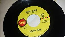 JOHNNY BUSH Mama's Hands / It's All In The Game STOP 396 RARE COUNTRY RECORD 45