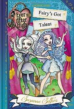 Ever After High: Fairys Got Talent (A School Story) by Suzanne Selfors