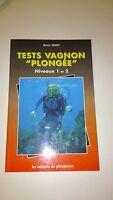 Tests Vagnon de la plongée, niveaux 1 et 2 - Denis Jeant