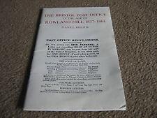 THE BRISTOL POST OFFICE IN THE AGE OF DANIEL BRIGGS ROWLAND HILL 1837-1864