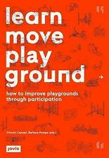 NEW Learn Move Play Ground: How to Improve Playgrounds through Participation
