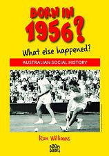BORN IN 1956?.....Birthday Book.... Australian Social History....1956 Year Book