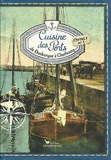 CUISINE DES PORTS : DE DUNKERQUE A CHERBOURG - CARNET 1  - NEUF