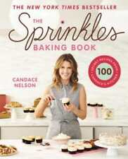 The Sprinkles Baking Book: 100 Secret Recipes from Candace's Kitchen by Nelson
