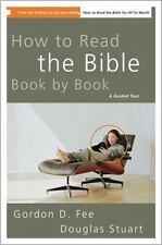 How to Read the Bible Book by Book : A Guided Tour by Douglas Stuart, Fee and...