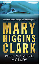MARY HIGGINS CLARK ___ WEEP NO MORE, MY LADY____ SHOP SOILED ___ FREEPOST UK