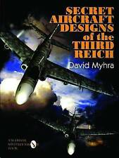 Secret Aircraft Designs of the Third Reich (Schiffer Military/Aviation History)