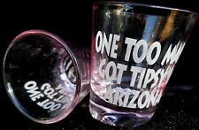 TWO One too many Got tipsy in Arizona pink shot glasses 2½ X 2 inch new