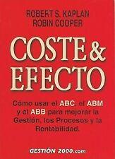 USED (LN) Coste & efecto: Como usar el ABC, el ABM y el ABB para mejorar la gest