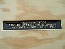 """New listing Tom Watson The Open 5X Champion Nameplate For Your Signed Golf Flag 1.25"""" X 6"""""""