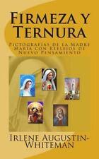 Firmeza y Ternura : Pictografías de la Madre María con Reflejos de Nuevo...