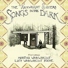 THE WAINWRIGHT SISTERS - SONGS IN THE DARK - NEW CD ALBUM