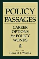 Policy Passages : Career Options for Policy Wonks by Howard J. Wiarda (2002,...