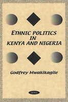 Ethnic Politics in Kenya & Nigeria. A Comparative Study by Mwakikagile, Godfrey