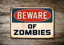 Beware Zombies, Metal Sign, Beware Sign, Beware Signage, Beware Signs,  361