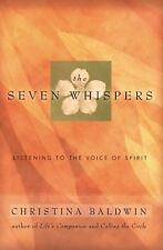 The Seven Whispers: Listening to the Voice of Spirit Baldwin, Christina Hardcov