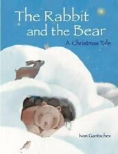 The Rabbit and the Bear: A Christmas Tale-ExLibrary