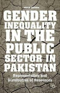 Gender Inequality in the Public Sector in Pakistan, New, Chauhan, Khalid Mahmoud