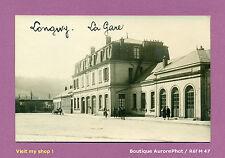 PHOTO CARTE-POSTALE 1920/1930 : VILLE DE LONGWY, LA GARE - M47