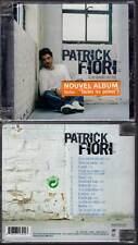 "PATRICK FIORI ""Si On Chantait Plus Fort"" (CD) 2005 NEUF"