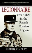 Legionnaire: Five Years in the French Foreign Legion, Good Condition Book, Murra