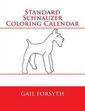 Standard Schnauzer Coloring Calendar by Gail Forsyth (2014, Paperback)