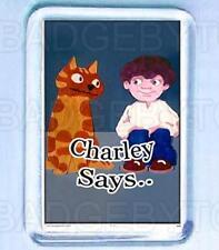CHARLEY SAYS SMALL FRIDGE MAGNET - RETRO COOL!