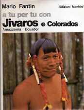 A tu per tu con Jivaros e Colorados: Amazzonia Ecuador. Alle soglie della civilt