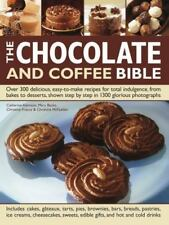 The Chocolate and Coffee Bible : Over 300 Delicious, Easy-to-Make Recipes for T…