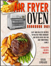 Air Fryer Oven Cookbook 2021  Easy and Healthy Recipes To Master Your Cuisina,,,