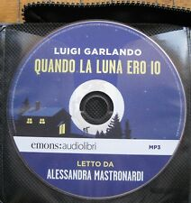 Audiolibro audiobook cd MP3 QUANDO LA LUNA ERO IO  -  LUIGI GARLANDO usato