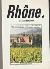 Encyclopedies Régionales: Le  Rhône, Lyonnais-Beaujolais .Relié  illustré