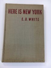 HERE IS NEW YORK E.B. White1st FIRST EDITION 1949 HB Book