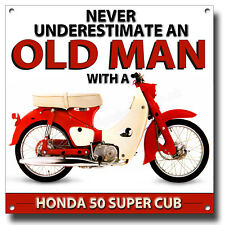 "NEVER UNDERESTIMATE AN OLD MAN WITH A HONDA 50 METAL SIGN.8""X8"" CLASSIC MOPEDS."